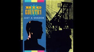 Big Country - Just A Shadow