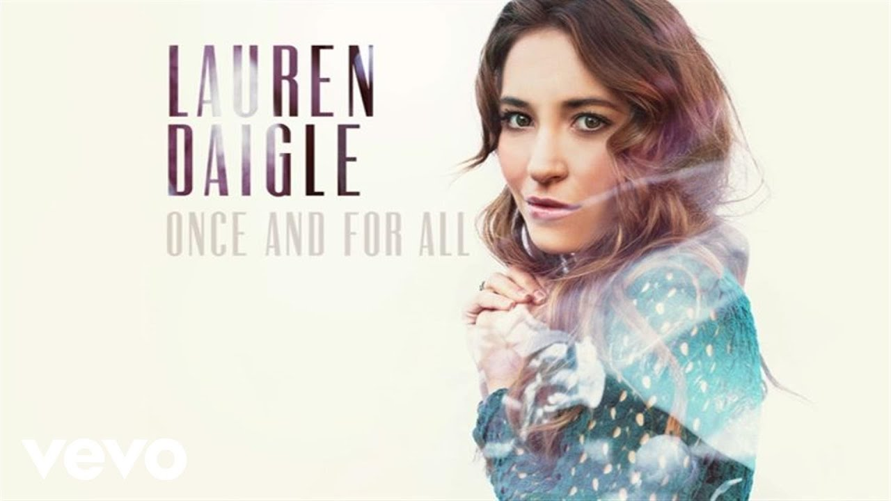 Lauren daigle once and for all audio youtube
