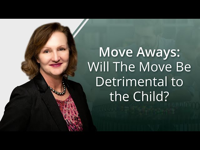 Move Aways: Will The Move Be Detrimental to the Child?
