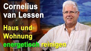 Haus und Wohnung energetisch reinigen | Cornelius van Lessen