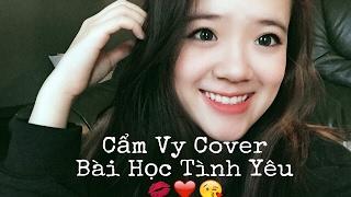 Bài học tình yêu Cover by Cẩm Vy