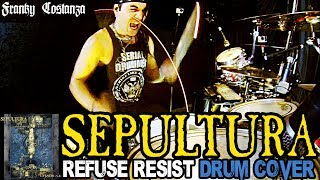 Download Video SEPULTURA- REFUSE RESIST - DRUM COVER by FRANKY COSTANZA MP3 3GP MP4
