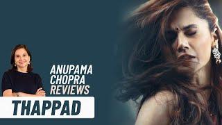 Thappad | Bollywood Movie Review by Anupama Chopra | Taapsee Pannu | Anubhav Sinha