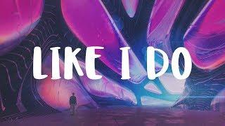 [LYRICS] David Guetta & Martin Garrix & Brooks - Like I Do