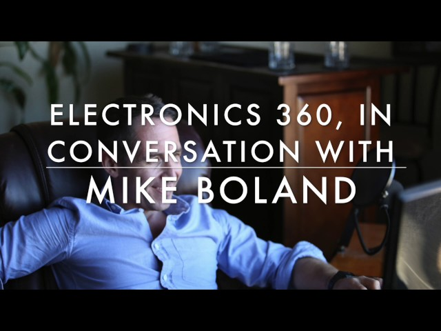 Mike Boland: Electronics 360 Interview