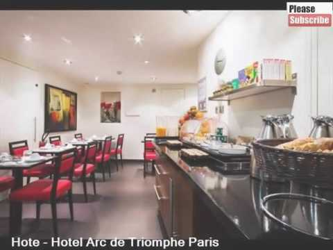 Hotel Arc De Triomphe Paris | Best Place To Stay In Paris - Pictures And Basic Hotel Guide
