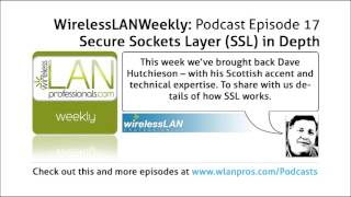 Secure Sockets Layer (SSL) in Depth - Wireless LAN Weekly EP 17