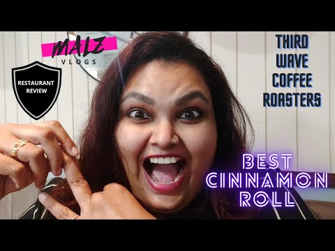 BEST CINNAMON ROLL IN BANGALORE | THIRD WAVE COFFEE ROASTERS | CAFES OF BANGALORE | MUST VISIT