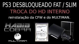 Como trocar o HD INTERNO no PS3 DESBLOQUEADO (CEX/DEX) com reinstalação da CFW e do MULTIMAN.