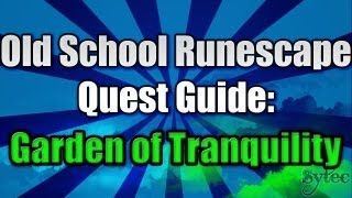 RS 2007: Quest: Garden of Tranquility - Commentary-WalkThrough