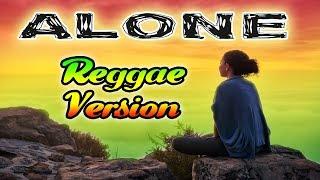 ALONE (Lirik) Reggae Remix Version