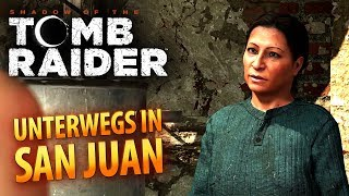 Shadow of the Tomb Raider #046 | Unterwegs in San Juan | Gameplay German Deutsch thumbnail