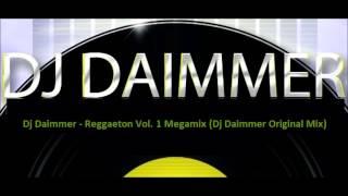 Dj Daimmer - Reggaeton Vol. 1 Megamix (Dj Daimmer Original Mix)