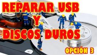 REPARAR USB y DISCOS DUROS #3
