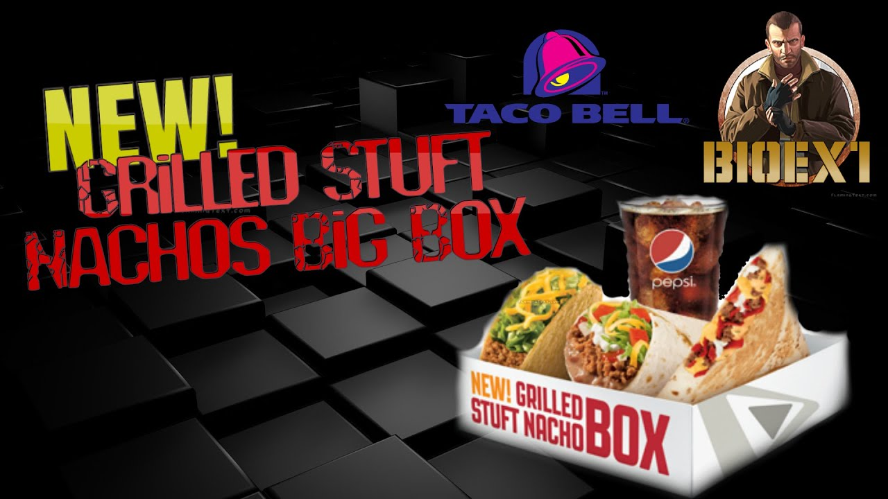 Taco Bell Limited Edition Grilled Stuft Nachos Big Box