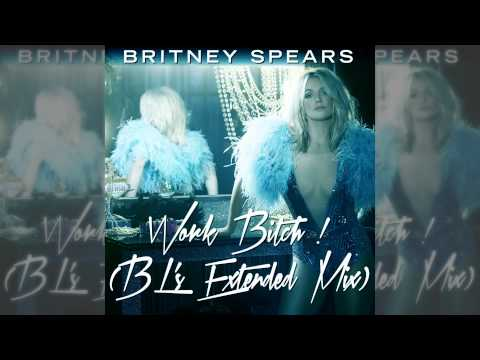 Britney Spears - Work Bitch ! (BL's Extended Mix)