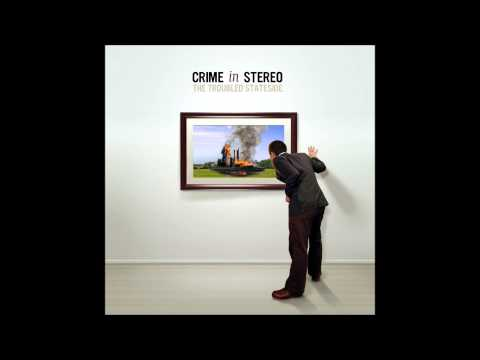 Crime In Stereo - The Troubled Stateside (Full album)