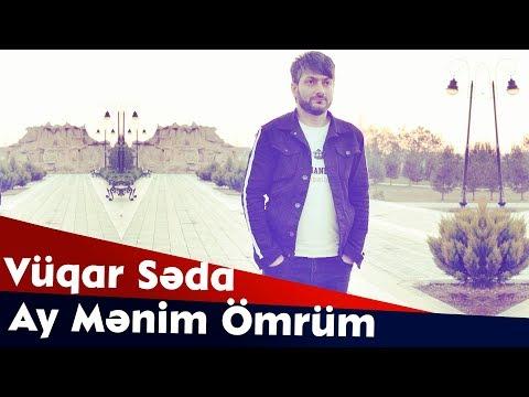 Vuqar Seda - Ay Mənim Ömrüm