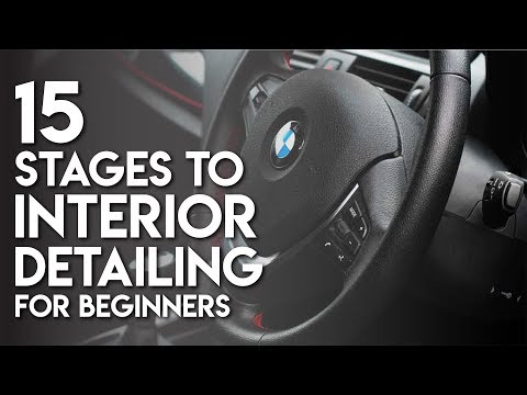 How To: 15 Stages To Interior Detailing For Beginners