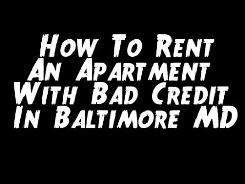 How to rent an apartment with bad credit in Baltimore Maryland
