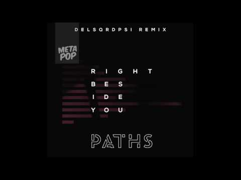 PATHS 'Right Beside You' (DELSQRDPSI remix) | PATHS music