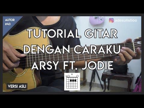 Tutorial Gitar ( DENGAN CARAKU - ARSY Feat. JODIE ) LENGKAP