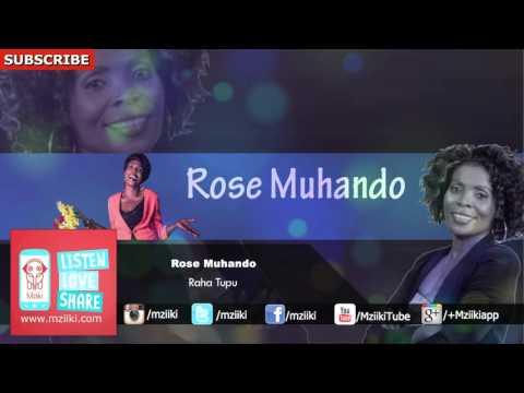 Raha Tupu | Rose Muhando | Official Audio