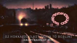 MEGA TECHNO '90 OLD SKOOL DJ HOKKAIDO (LAST TRAIN TO BERLIN) HAUPTBAHNOF MIX