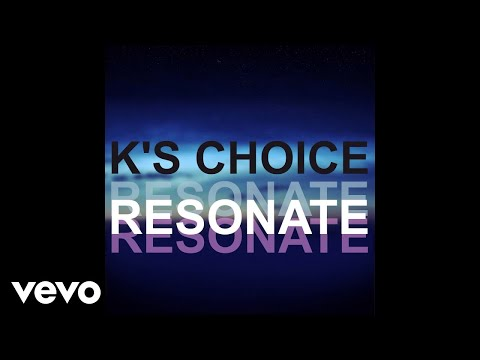 K's Choice - Resonate (Still)