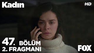 Kadın 47. Bölüm 2. Fragmanı