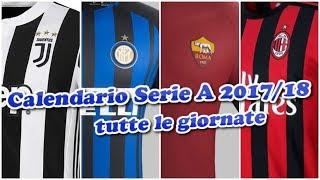 Calendario Serie A 2017/18, tutte le giornate