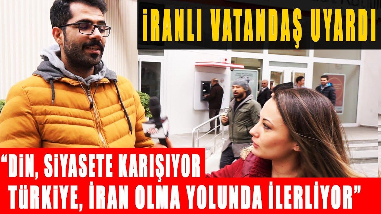 İranlı Vatandaşın Çarpıcı Türkiye Yorumu: Din Siyasete Karışıyor, İran Olma Yolunda Gidiyorsunuz
