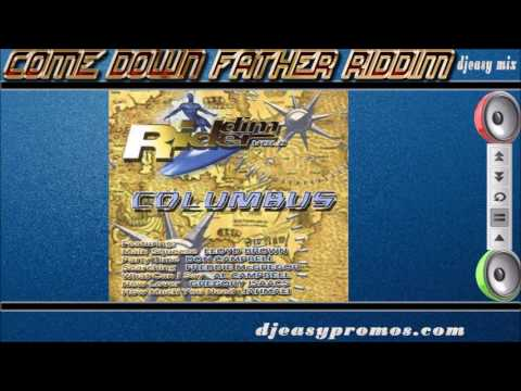 Columbus Riddim mix A k a Come Down Father Riddim (2003) Mix by djeasy
