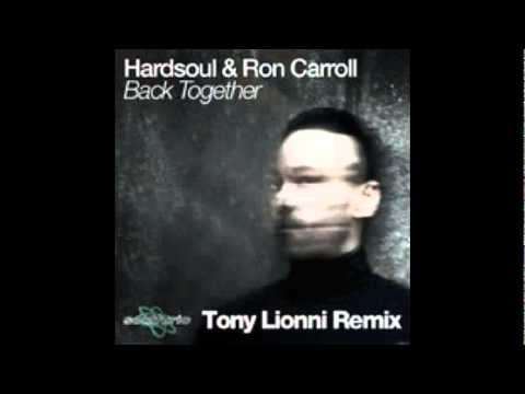 Hardsoul Feat. Ron Carroll - Back Together (Tony Lionni Remix)
