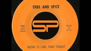 Rare 45t - ERBS AND SPICE - Wrong To Long, Right Tonight - Not on label