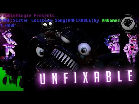 FNAF Sister Location Song(UNFIXABLE) By DAGames 1 Hour