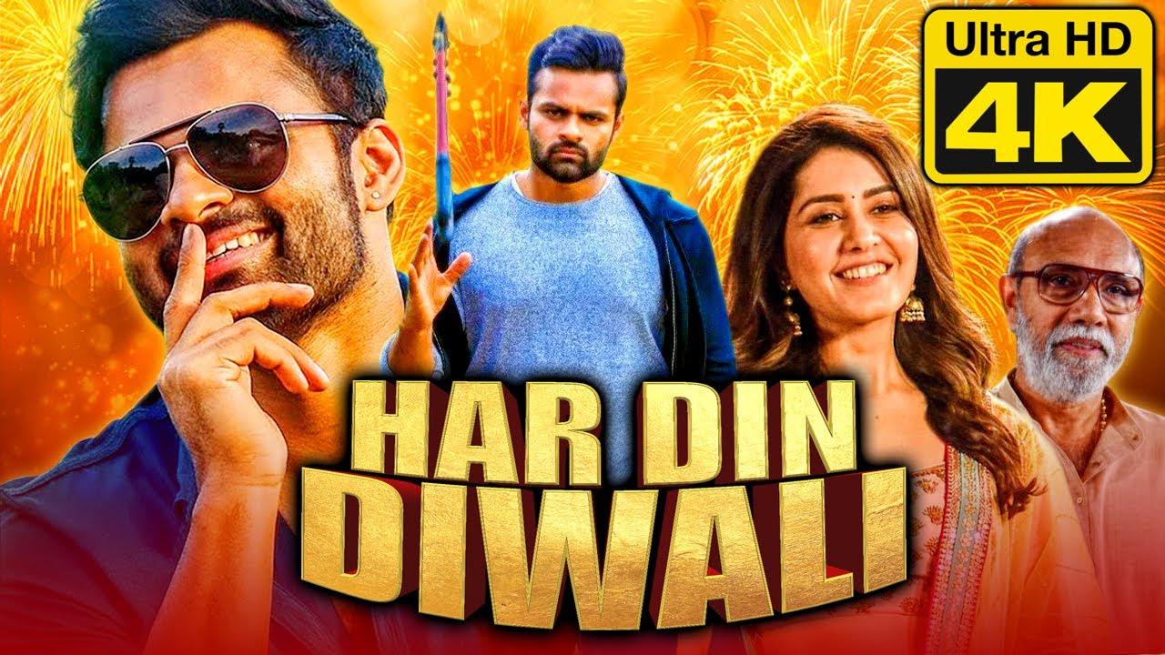 Download Har Din Diwali (4k Ultra HD) Hindi Dubbed Full Movie   Sai Dharam Tej, Rashi Khanna, Sathyaraj