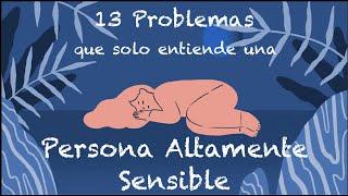 13 Problemas con los que solo una Persona Altamente Sensible se puede identificar | Psych2Go ESPAÑOL
