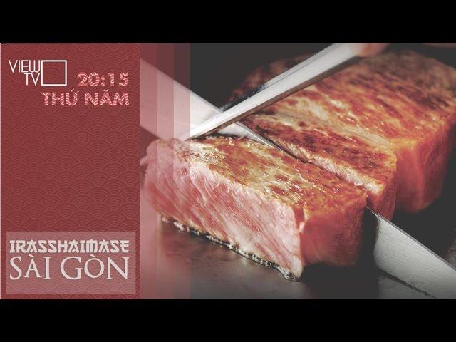 Món Bò Kobe áp ch?o m?m m?i béo ng?y nhìn là mu?n th? ngay | Irasshaimase Sài Gòn | VIEW