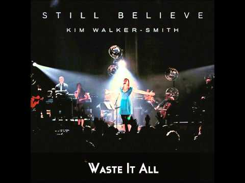 Kim walker - Waste it all