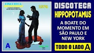 Hippopotamus Disco (Boate de Sao Paulo) - 1976 - Todo Lado A