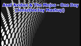 Asaf Avidan & The Mojos - One Day ( JenszdeeJay Mashup)