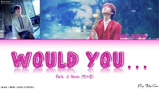 Don't forget to subcribe me if you want see more video of park jihoon😊 follow my twitter: ~ https://twitter.com/hyosonn_01 han: music.naver rom: klyrics.com ...