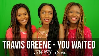 Travis Greene - You Waited - 3B4JOY Cover