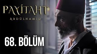 Payitaht Abdülhamid 68. Bölüm (HD)
