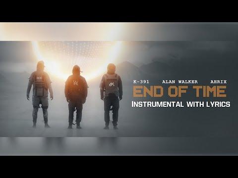 k-391,-alan-walker-&-ahrix---end-of-time-instrumental-with-lyrics
