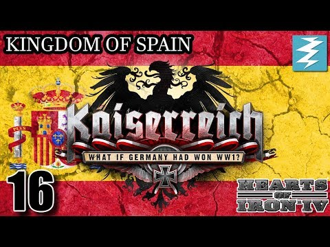 SECOND SPANISH AMERICAN WAR [16] - Spain- Kaiserreich Mod - Hearts of Iron IV HOI4 Paradox