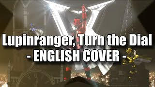 Lupinranger, Turn the Dial (English Cover) - Lupinranger vs Patoranger