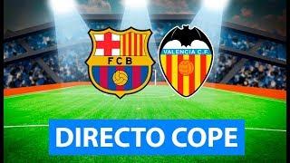 (SOLO AUDIO) Directo del Barcelona 5-2 Valencia en Tiempo de Juego COPE