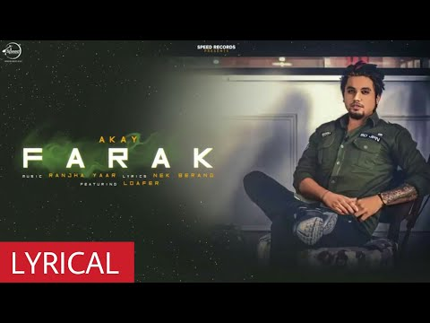 Farak | Lyrical Video | A Kay | feat. Loafer | Latest Punjabi Song 2017 | Speed Records